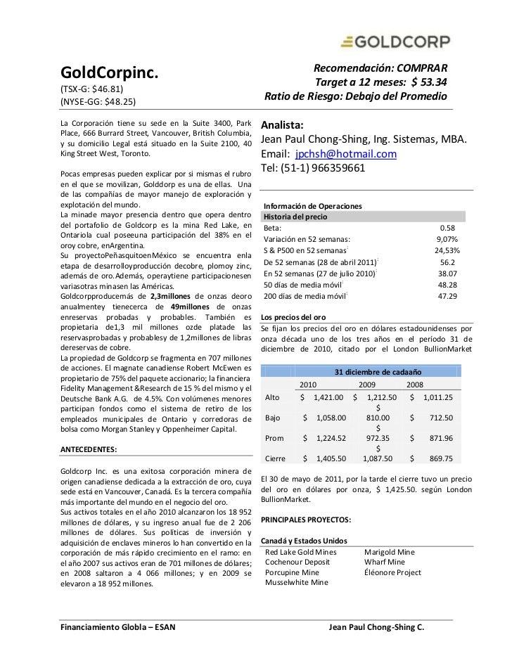 GoldCorp inc.(TSX-G: $46.81)(NYSE-GG: $48.25)Recomendación: COMPRARTarget a 12 meses:  $ 53.34Ratio de Riesgo: Debajo del ...
