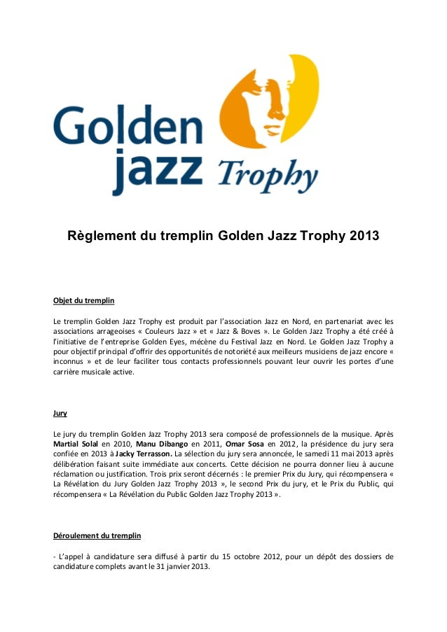 "Règlement du tremplin Golden Jazz Trophy 2013!""#et d( t)e*+,in!e  tremplin  +olden  .azz Trophy  est produit par  l6associ..."