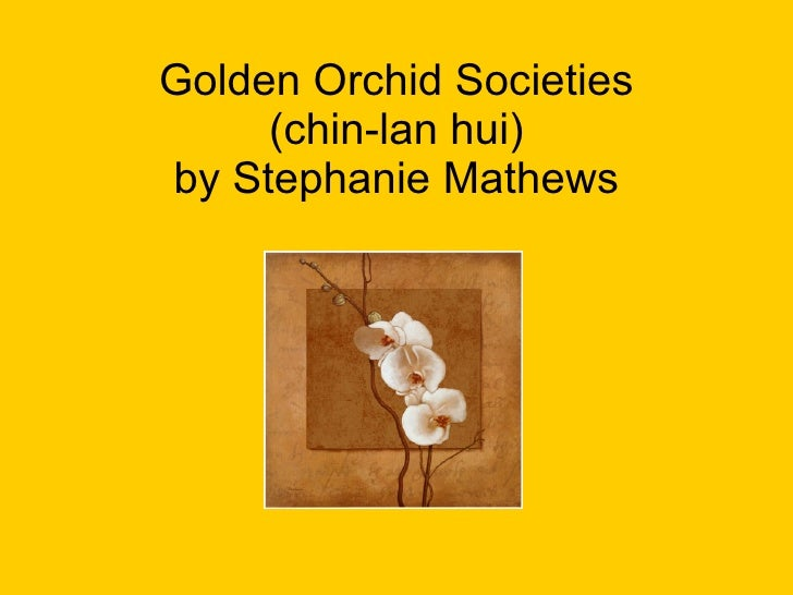 Golden Orchid Societies (chin-lan hui) by Stephanie Mathews