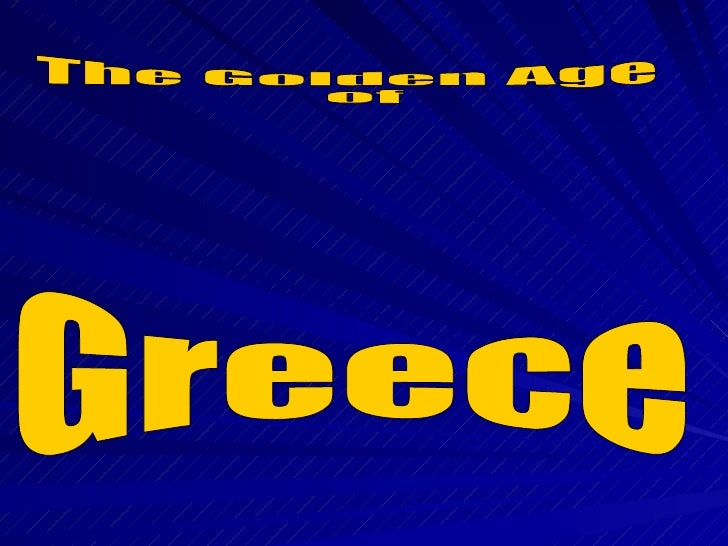Greece The Golden Age of
