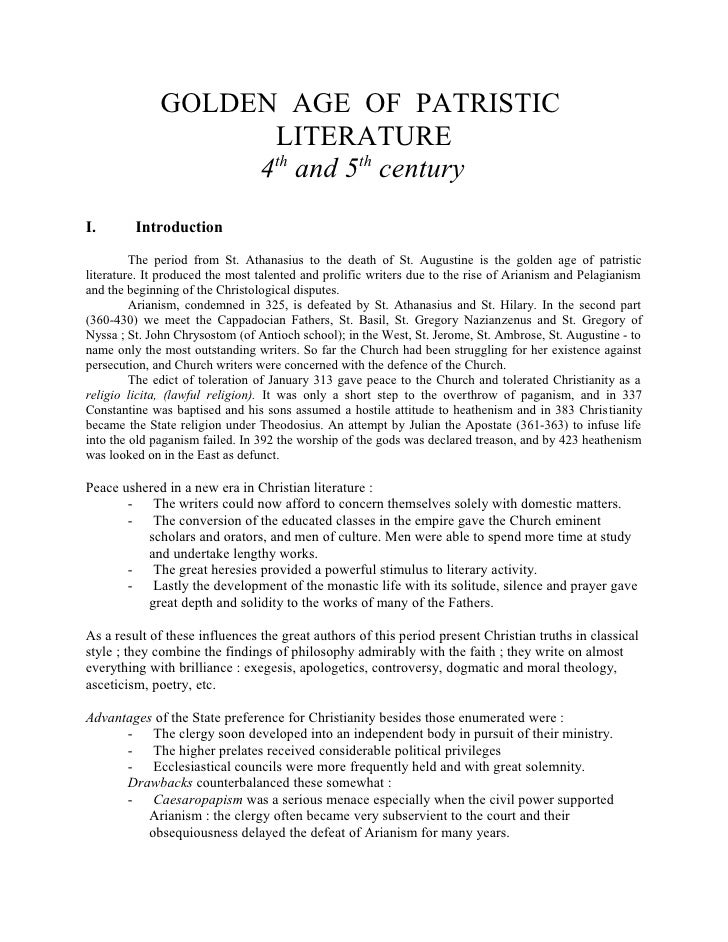 GOLDEN AGE OF PATRISTIC                    LITERATURE                   4th and 5th centuryI.       Introduction         T...