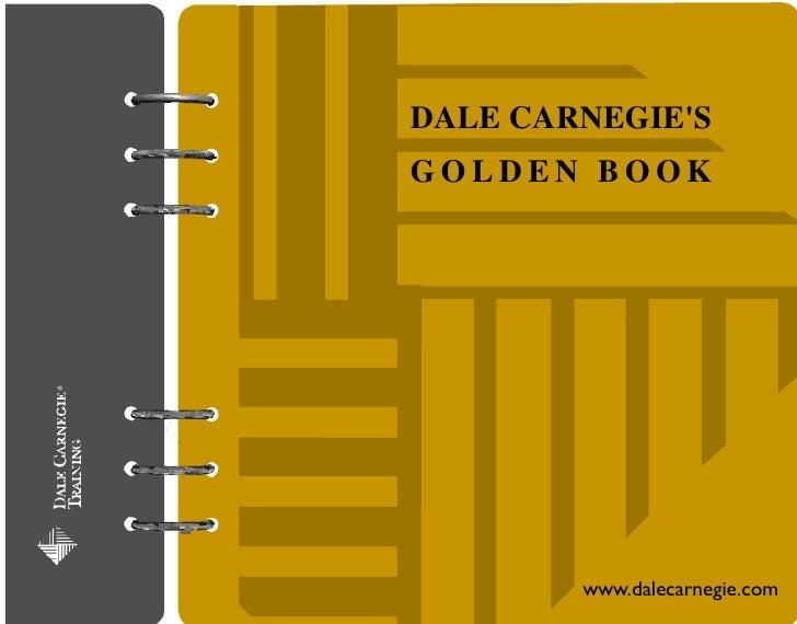DALE CARNEGIE'S GOLDEN BOOK             www.dalecarnegie.com