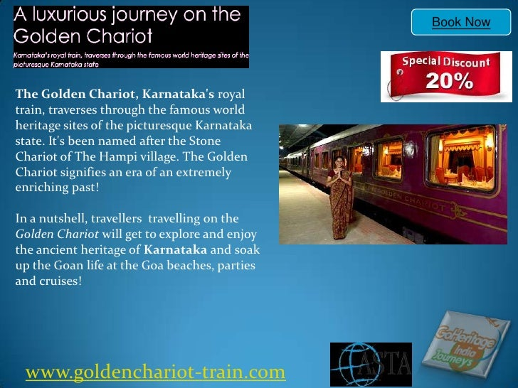 Book Now The Golden Chariot, Karnataka's royal train, traverses through the famous world heritage sites of the pictur...