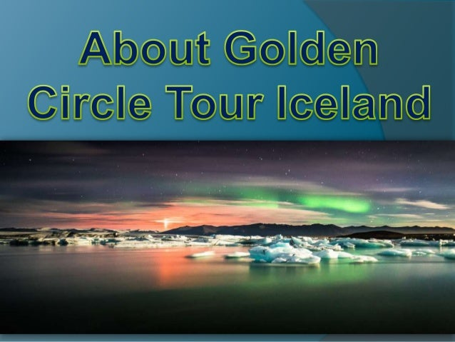 About golden circle tour iceland