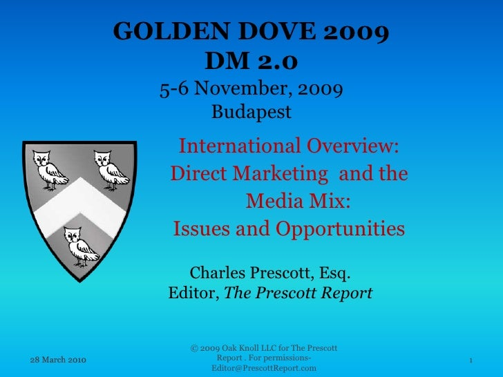GOLDEN DOVE 2009 DM 2.0  5-6 November, 2009Budapest<br />International Overview: <br />Direct Marketing  and the Media Mix...