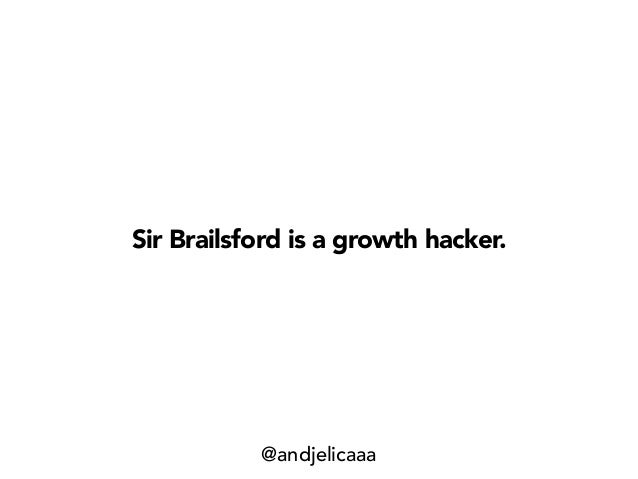 Sir Brailsford is a growth hacker. @andjelicaaa