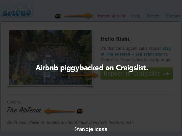 Airbnb piggybacked on Craigslist. @andjelicaaa