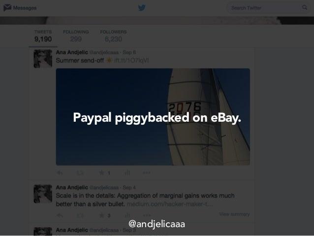 Paypal piggybacked on eBay. @andjelicaaa