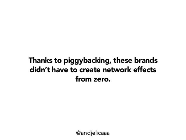 Thanks to piggybacking, these brands didn't have to create network effects from zero. @andjelicaaa