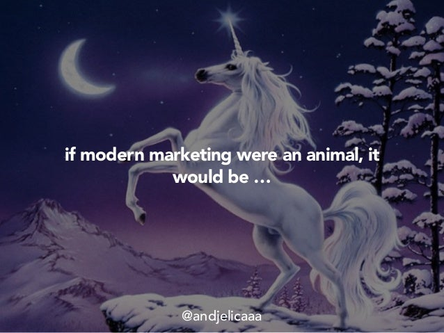 if modern marketing were an animal, it would be … @andjelicaaa
