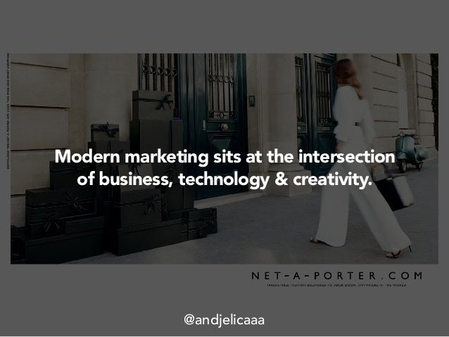 Modern marketing sits at the intersection of business, technology & creativity. @andjelicaaa