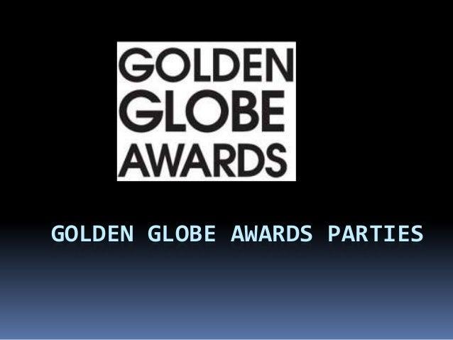 GOLDEN GLOBE AWARDS PARTIES