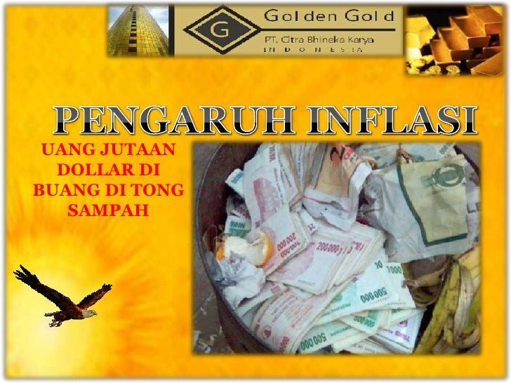 PENGARUH INFLASI<br />UANG JUTAAN DOLLAR DI BUANG DI TONG SAMPAH<br />