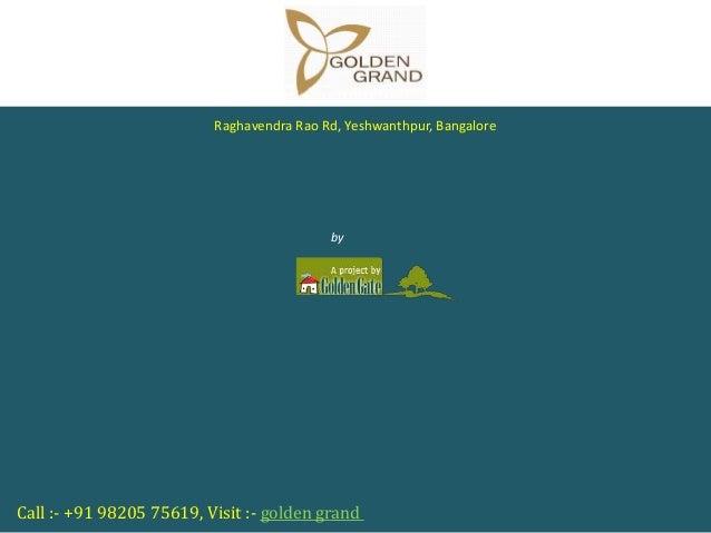 Call :- +91 98205 75619, Visit :- golden grand Golden Grand Raghavendra Rao Rd, Yeshwanthpur, Bangalore by Golden Gate
