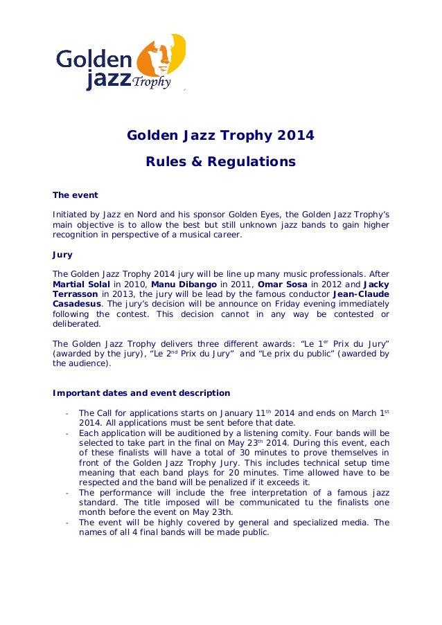 Golden Jazz Trophy 2014 Rules & Regulations The event Initiated by Jazz en Nord and his sponsor Golden Eyes, the Golden Ja...