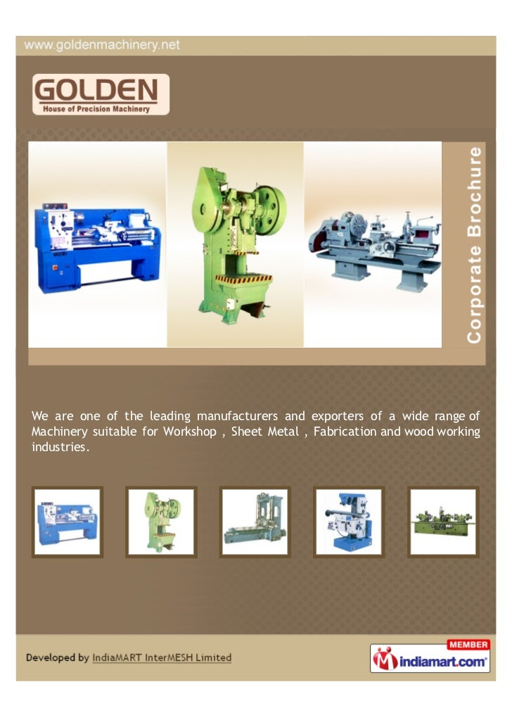 We are one of the leading manufacturers and exporters of a wide range ofMachinery suitable for Workshop , Sheet Metal , Fa...