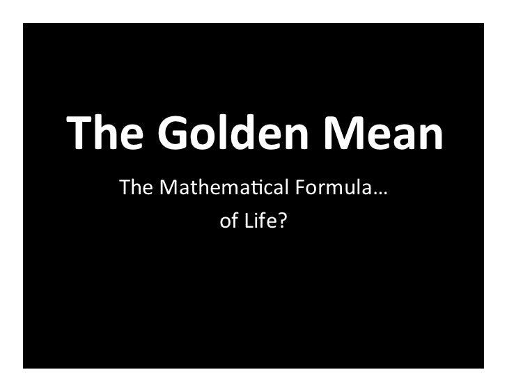 The Golden Mean    The Mathema)cal Formula…                of Life?
