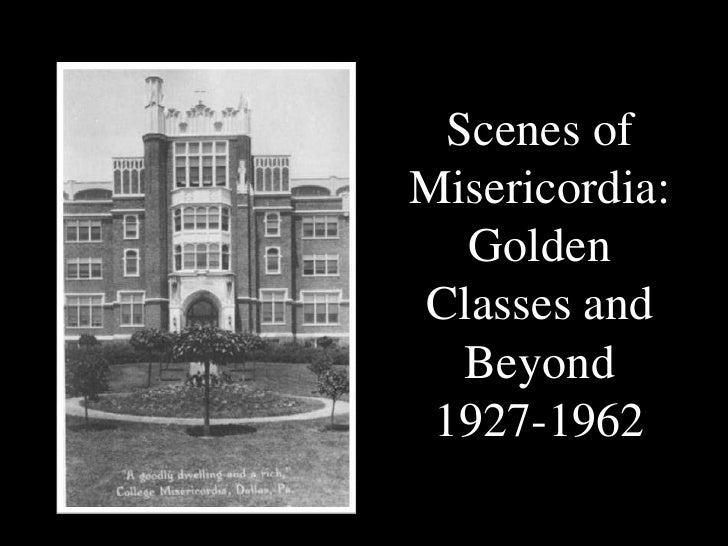 Scenes ofMisericordia:  GoldenClasses and  Beyond 1927-1962