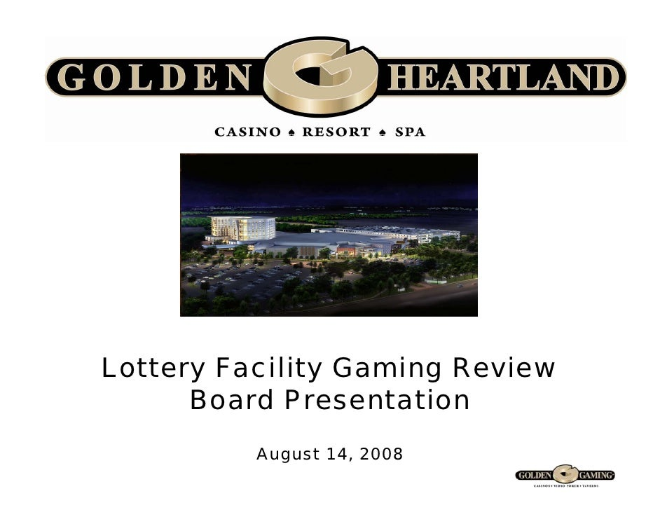 Lottery Facility Gaming Review       Board Presentation           August 14, 2008