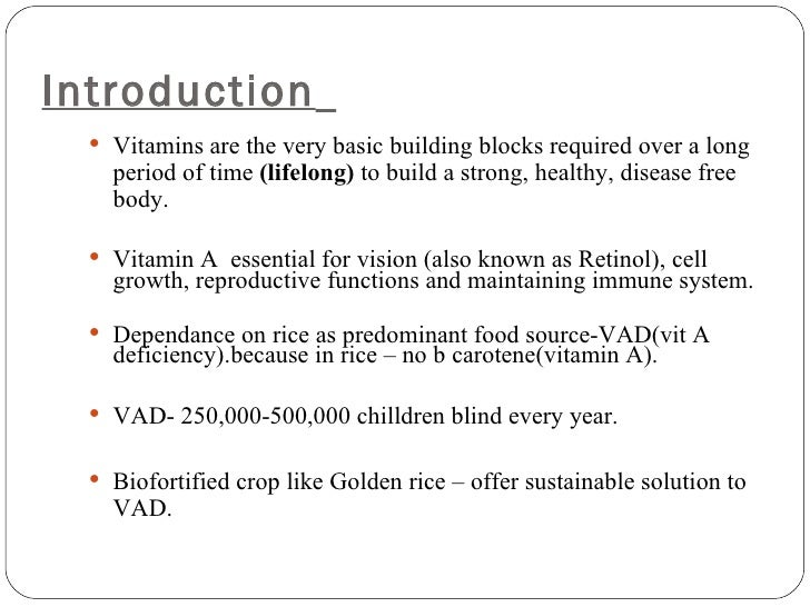  Golden rice prototype (1999) – accumulated around 1.6ug/g β  carotene in the grain. New line GR2 (by tissue specific pr...