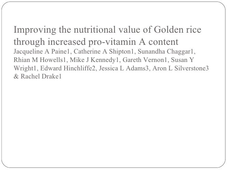Golden Rice Variety of rice engineered to produce β-carotene (pro-vitamin A)  to combat vitamin A deficiency. Carotenoid...