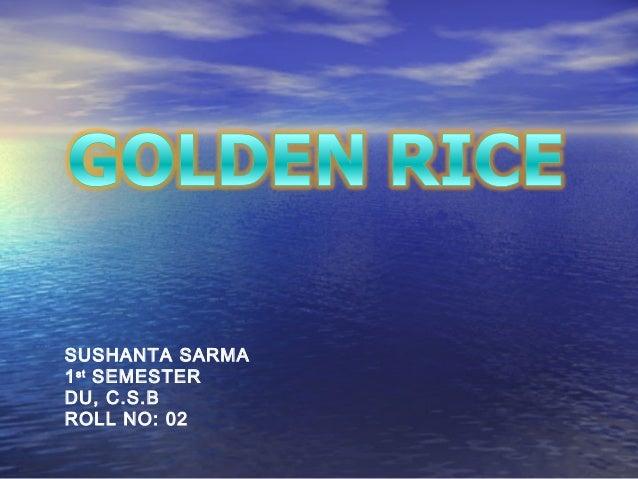 SUSHANTA SARMA 1st SEMESTER DU, C.S.B ROLL NO: 02