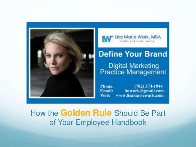 How the Golden Rule should be part of your Employee Handbook
