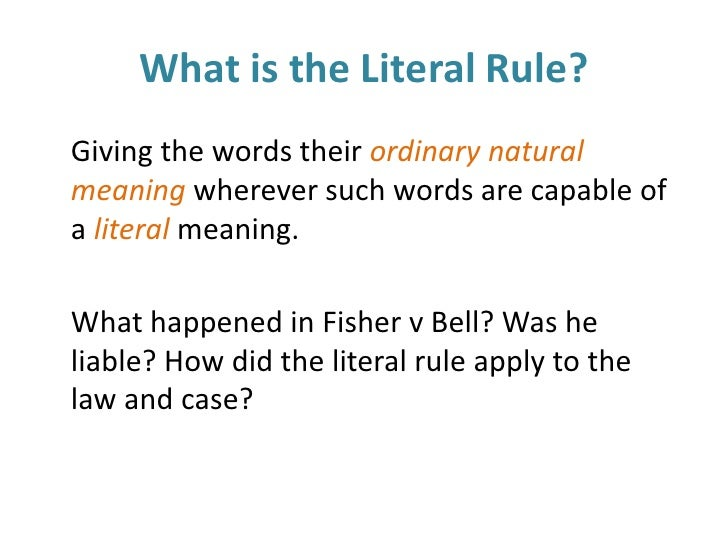 literal golden mischief rules 33 the mischief rule this rule gives a judge more discretion than either the literal or the golden rule  rules and influences from the english legal system.