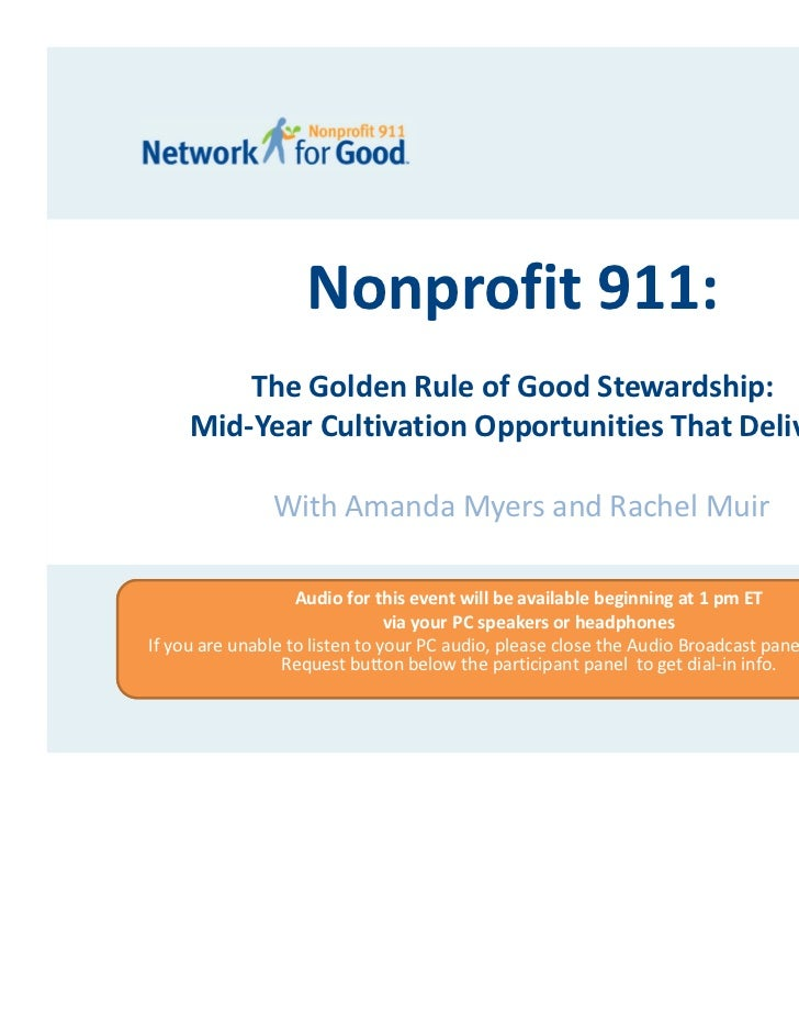 Nonprofit 911:         The Golden Rule of Good Stewardship:     Mid‐Year Cultivation Opportunities That Deliver           ...