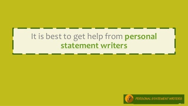 perfect personal statement it is best to get help from personal statement writers