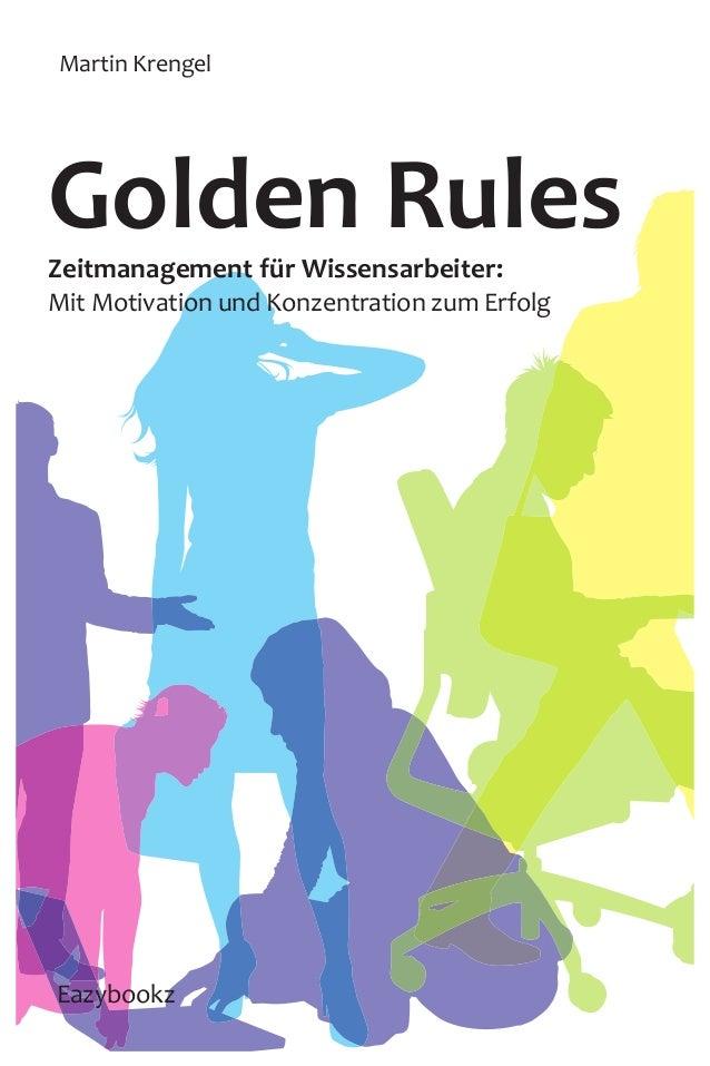 Zeitmanagement für Wissensarbeiter: Mit Motivation und Konzentration zum Erfolg Golden Rules Martin Krengel MartinKrengelE...