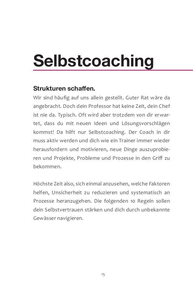 Selbstcoaching Strukturen schaffen. Wir sind häufig auf uns allein gestellt. Guter Rat wäre da angebracht. Doch dein Profe...
