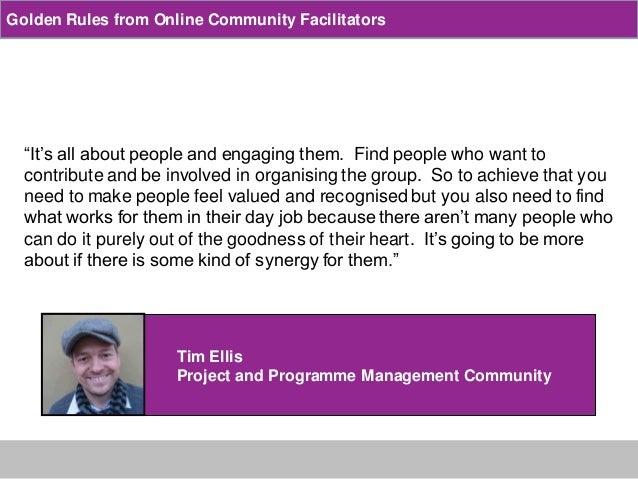 Golden rules from online  community facilitators Slide 3