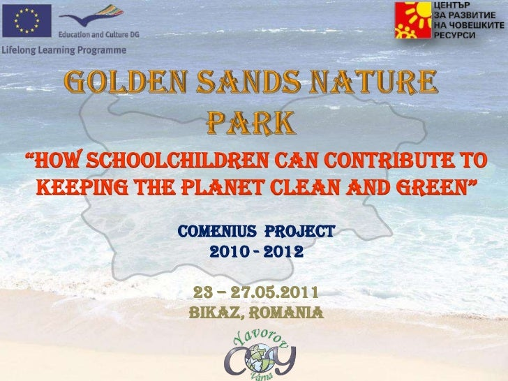 """Golden Sands Nature Park<br />""""How schoolchildren can contribute to keeping the planet clean and green"""" <br />Comenius  pr..."""