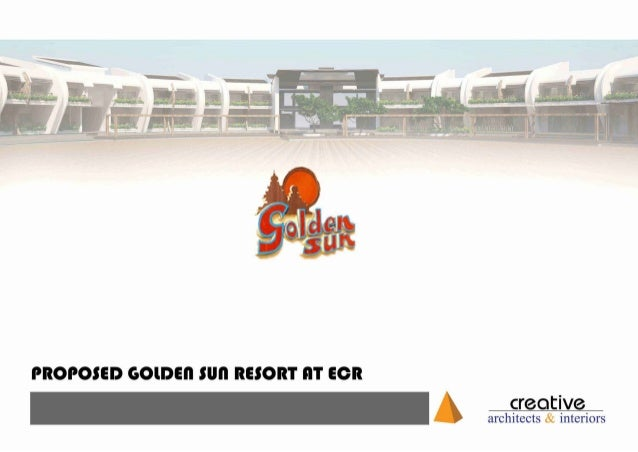 Golden Sun Resort-ECR-Chennai designed by Creative Architects and Interiors