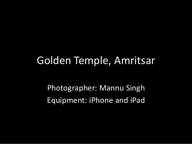 Golden Temple, Amritsar Photographer: Mannu Singh Equipment: iPhone and iPad