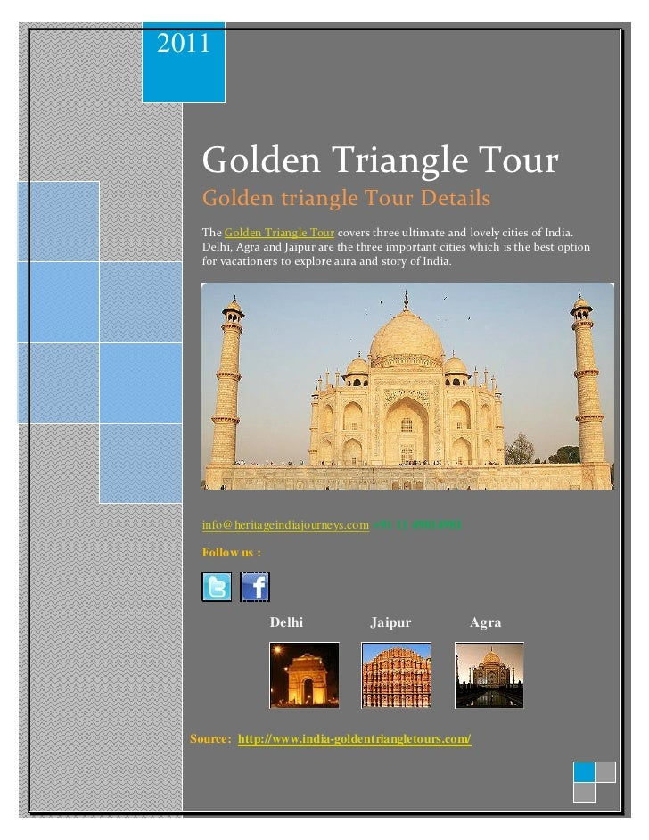 2011    Golden Triangle Tour    Golden triangle Tour Details    The Golden Triangle Tour covers three ultimate and lovely ...