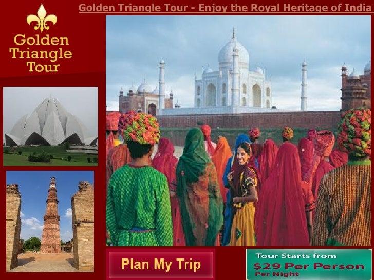 Golden Triangle Tour - Enjoy the Royal Heritage of India