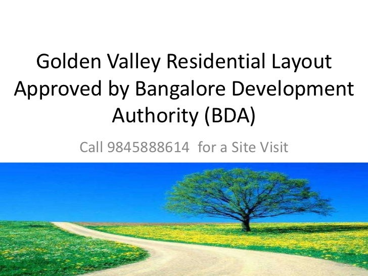 Golden Valley Residential LayoutApproved by Bangalore Development         Authority (BDA)      Call 9845888614 for a Site ...