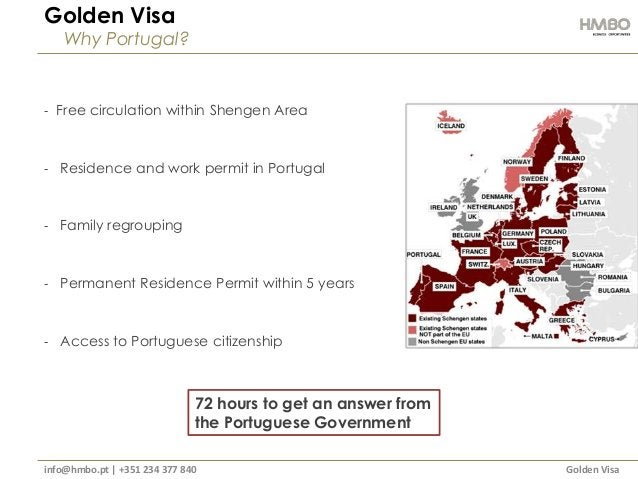 Golden Visa Why Portugal?  - Free circulation within Shengen Area  - Residence and work permit in Portugal  - Family regro...