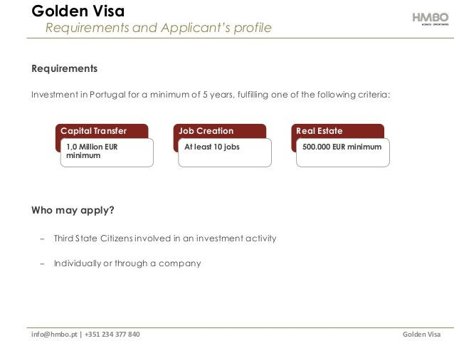 Golden Visa Requirements and Applicant's profile Requirements Investment in Portugal for a minimum of 5 years, fulfilling ...