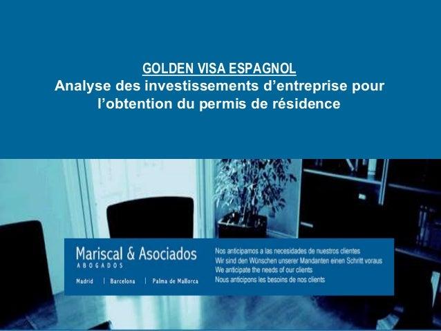 GOLDEN VISA ESPAGNOL Analyse des investissements d'entreprise pour l'obtention du permis de résidence
