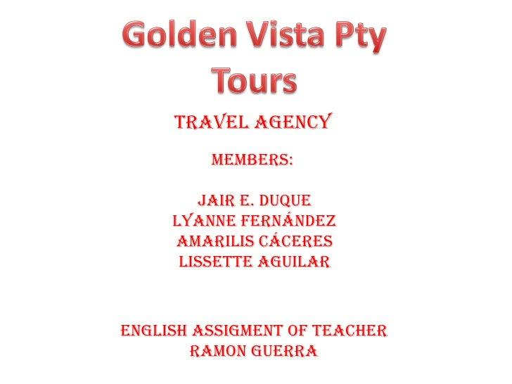 Travel agency         MeMBerS:        JaIr e. DUQUe     lyanne FernánDez     aMarIlIS cácereS      lISSeTTe agUIlarenglISH...