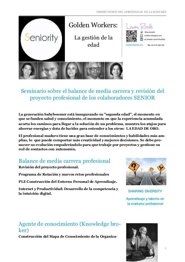 OBSERVATORIO DEL APRENDIZAJE EN LA MADUREZ  Golden Workers:  La gestión de la  edad  !  !  !  Seminario sobre el balance d...