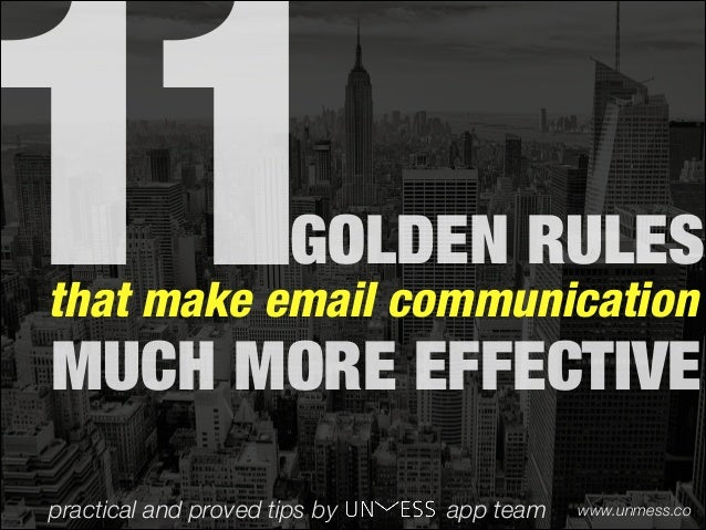 11GOLDEN RULES that make email communication MUCH MORE EFFECTIVE practical and proved tips by app team www.unmess.co