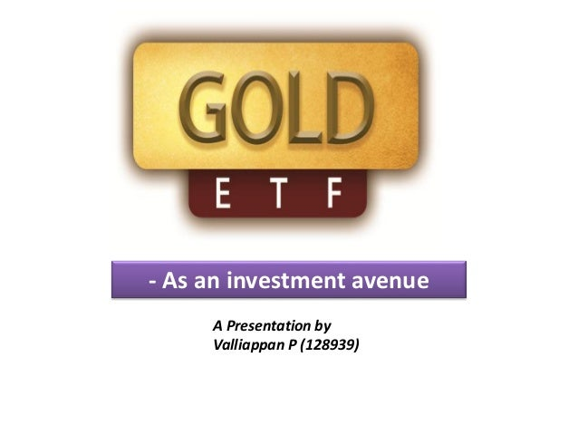 - As an investment avenue     A Presentation by     Valliappan P (128939)