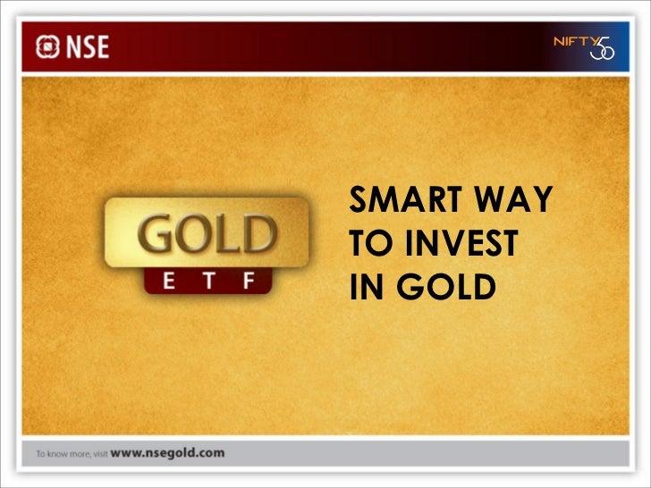 SMART WAYTO INVESTIN GOLD            1