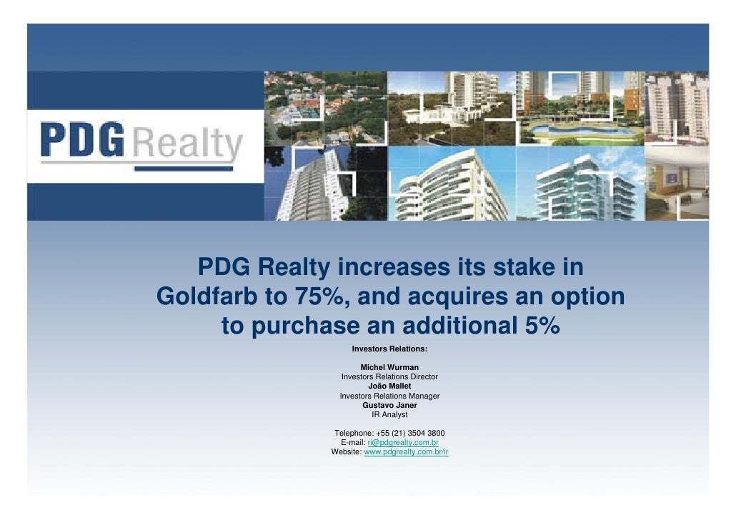 PDG Realty increases its stake in Goldfarb to 75%, and acquires an option      to purchase an additional 5%               ...