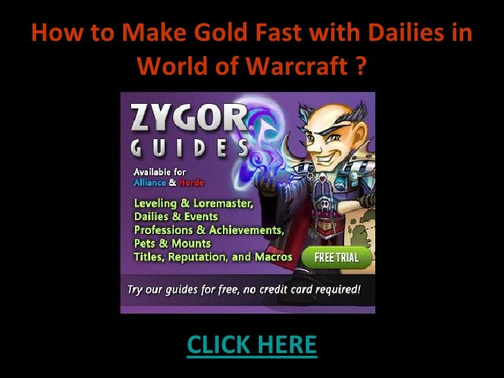 How to Make Gold Fast with Dailies in        World of Warcraft ?             CLICK HERE