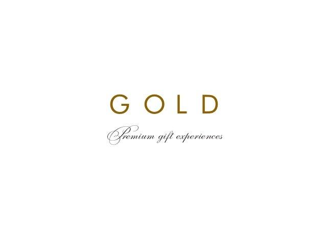 G O L DPremium gift experiences